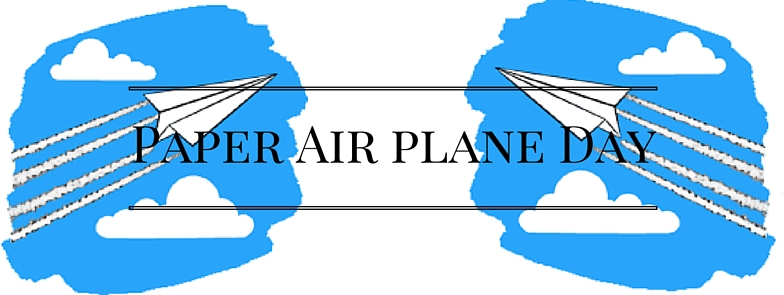Paper Air plane Day